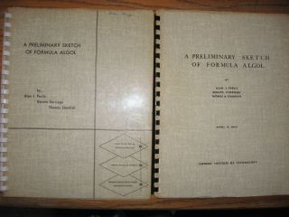A Preliminary Sketch of Formula Algol (2 copies -- one, April 9, 1965; second, Revised July 21,...