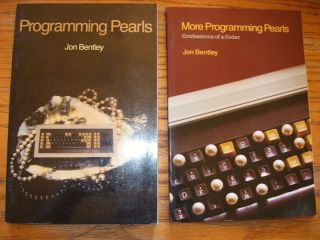 2 volumes, Programming Pearls; AND, More Programming Pearls confessions of a coder. Jon Bentley.