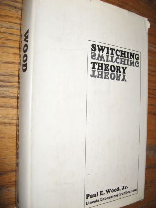 Switching Theory. Paul Wood.