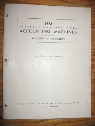 IBM Electric Punched Card Accounting Machines Principles of Operation -- Calculating Punch Type...