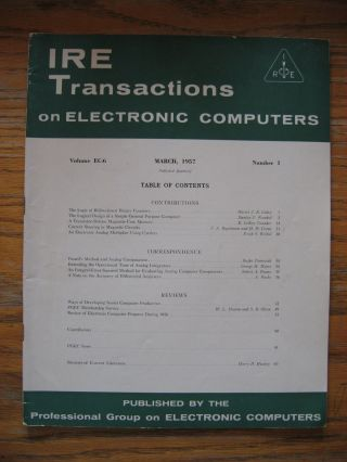 IRE Transactions on Electronic Computers, March 1957, Volume EC-6, number 1. IRE