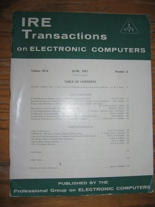 IRE Transactions on Electronic Computers, June 1957, volume EC-6 number 2. IRE