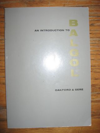 An Introduction to BALGOL 1961. Robert Oakford, James Gere.