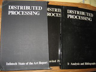 Distributed Processing -- 2 volumes - Invited papers; Analysis and Bibligraphy (1977). Infotech...
