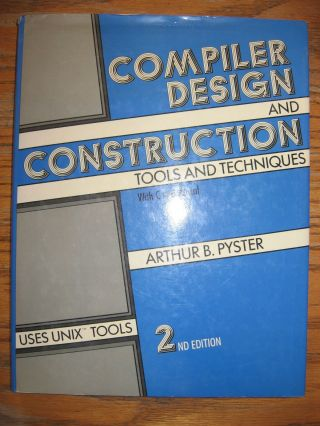 Compiler Design and Construction tools and techniques with C and Pascal, uses UNIX tools, second...