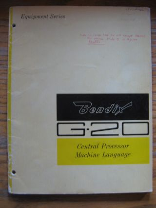 Bendix G-20 Central Processor Machine Language, May 1961. Bendix.