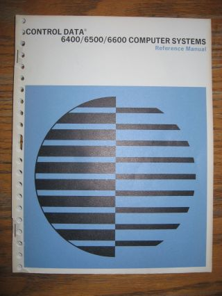 Control Data 6400/6500/6600 Computer Systems Reference Manual 1967. Control Data Corp.