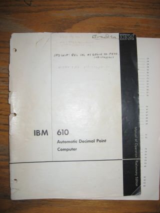 IBM 610 Automatic Decimal Point Computer, Manual of Operation, Preliminary Edition 1957, 1958. IBM.