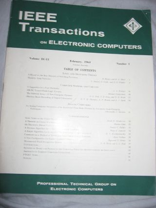 IEEE Transactions on Electronic Computers, February 1964, Volume EC-13 Number 1 February 1964, IRE/IEEE. IEEE/IRE Professional Technical Group on Electronic Computers.