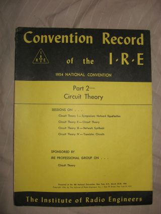 Circuit Theory -- Convention Record of the IRE 1954 part 2. IRE Convention Record 1954 part 2...