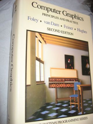 Computer Graphics -- Principles and Practice, second edition 1990. Foley, van Dam, Feiner, Hughes.