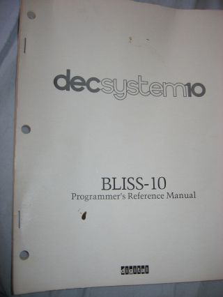 BLISS-10 Programmer's Reference Manual -- DecSystem 10. Digital Equipment Corporation, DEC.
