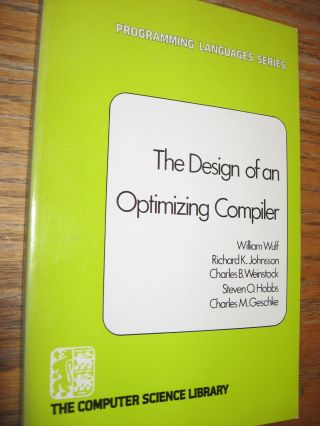 The Design of an Optimizing Compiler. william Wulf, Richard Johnsson.