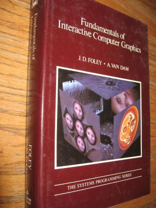 Fundamentals of Interactive Computer Graphics, 1982; Systems Programming series. JD Foley, A Van Dam