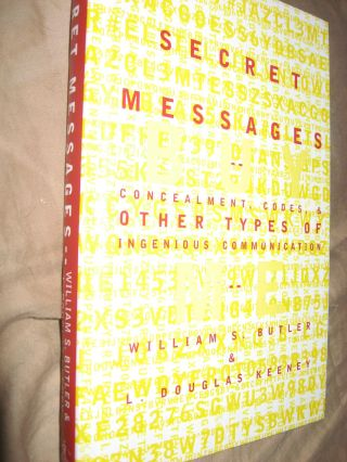 Secret Messages -- concealment, codes, and other types of ingenious communication. William...
