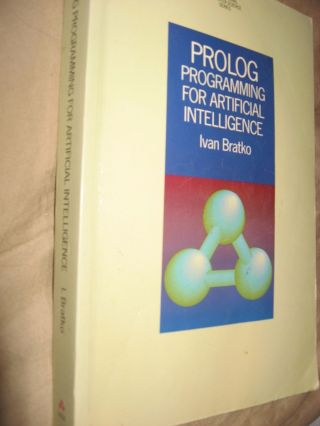 Prolog programming for Artificial Intelligence. Ivan Bratko