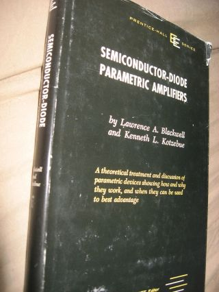Semiconductor-Diode Parametric Amplifiers. Lawrence Blackwell, Kenneth Kotzebue.