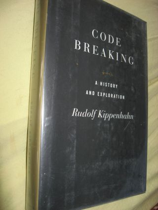 Code Breaking -- a history and exploration. Rudolf Kippenhahn