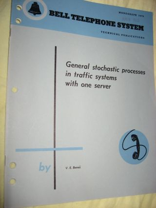 General Stochastic Processes in Traffic Systems with One Server, Bell Telephone System Monograph...