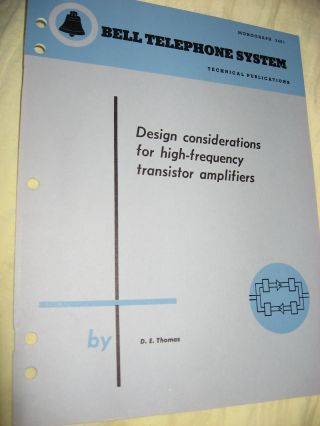 Design Considerations for High-Frequency transistor applications, Bell Telephone System technical publications Monograph 3401. D. E. Thomas.
