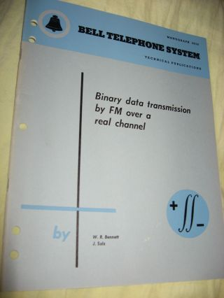 Binary Data Transmission by FM over a Real Channel, Bell Telephone System technical publications,...