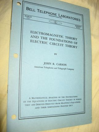 Electromagnetic Theory and the Foundations of Electric Circuit Theory, Bell Telephone Laboratory...