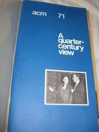 ACM 71 -- A quarter Century View. Assoc. for Computing Machinery