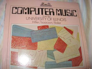 Computer Music from the University of Illinois. Lejaren Hiller / Leonard Isaacson / Robert Baker