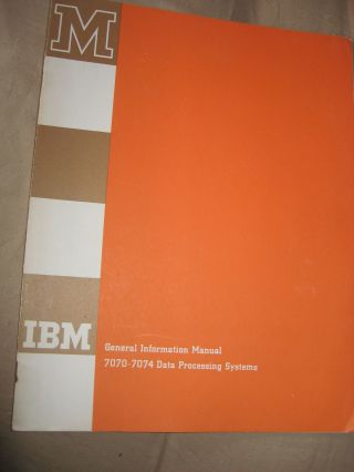 7070-7074 Data Processing Systems, General Information Manual, 1960. IBM.