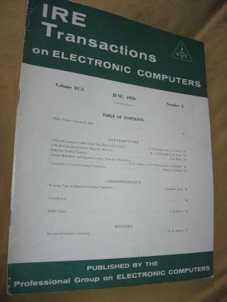 IRE Transactions on Electronic Computers, June 1956, volume EC-5 number 2. IRE