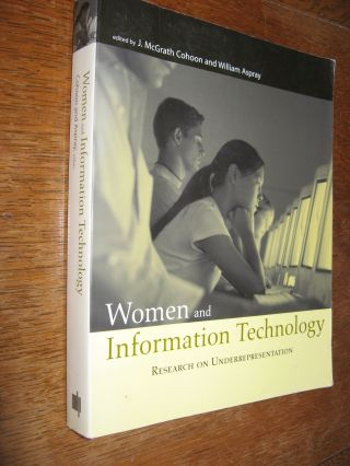 Women and Information Technology - research on underrepresentation. J. McGrath Cohoon, William...