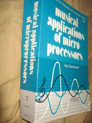 Musical Applications of Microprocessors. Hal Chamberlin