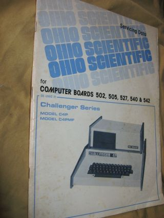 Servicing Data for Computer Boards 502, 505, 527, 540 and 542; as used in Challenger Series model C4P, Model C4PMF. Ohio Scientific.