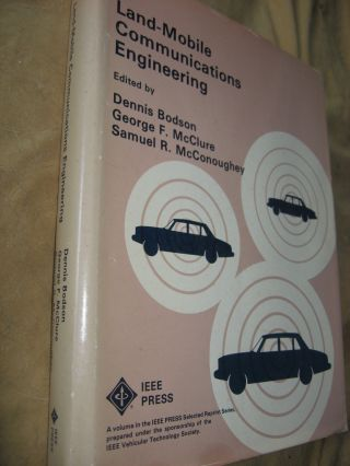 Land-Mobile Communications Engineering, anthology of papers. Dennis Bodson, George McClure