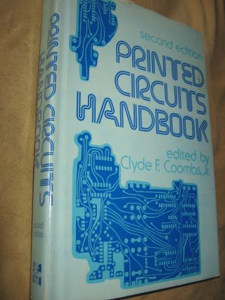 Printed Circuits Handbook, second edition 1979. Clyde Coombs