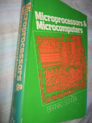Microprocessors and Microcomputers. Branko Soucek