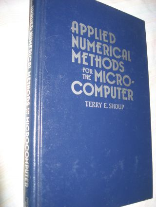 Applied Numerical Methods for the Microcomputer, 1984. Terry Shoup