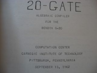 20-Gate, Algebraic Compiler for the Bendix G-20, 1962 manual, plus addendum
