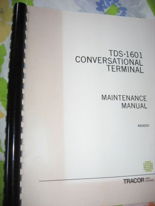 TDS-1601 Conversational Terminal, Maintenance Manual 1971. Tracor Data Systems