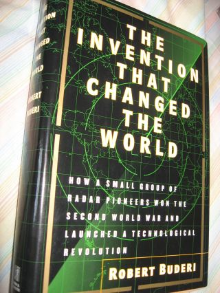 The Invention that Changed the World -- how a small group of radar pioneers won the Second World...
