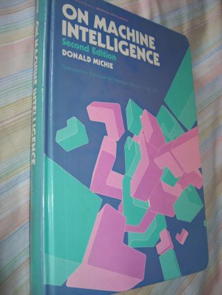 On Machine Intelligence, second edition. Donald Michie